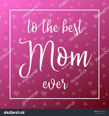 Mother Day Card by Best Mom Ever Mother Day Card Stock Vector 547983529 Shutterstock