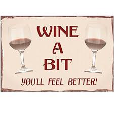 wine a you ll feel better wine a bit you ll feel better large vintage metal wall plaque