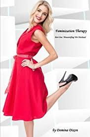 husband is feminized feminizing men a tale of a husband s forced feminization by his