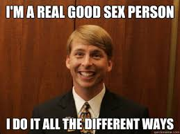 Kenneth Meme - i m a real good sex person i do it all the different ways kenneth