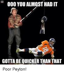 25 best memes about you almost had it gotta be quicker than