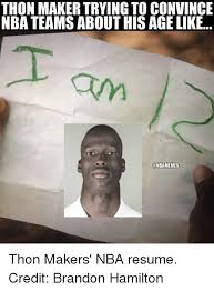 Memes Makers - thon maker trying to convince nba teams about his agelike thon