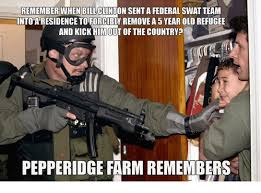 Swat Meme - remember when bill senta federal swat team into residence to