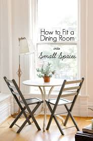 Small Space Dining Room How To Fit A Dining Room Into Small Spaces Small Spaces
