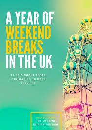 year of weekend breaks in the uk