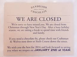closed for the holidays dandelion chocolate