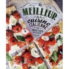 meilleur livre de cuisine le meilleur de la cuisine italienne la cuisine italienne cuisines