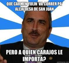 Memes Carmen - que carmen yulin va correr pa alcaldesa de san juan riveras