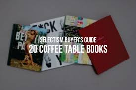 Coffee Table Books Buyer U0027s Guide 20 Coffee Table Books 2014 U2022 Selectism