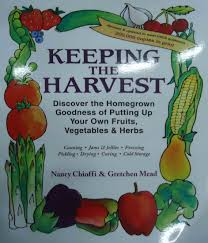 keeping the harvest preserving your fruits vegetables and herbs