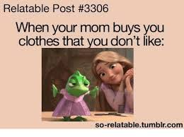 Clothes Meme - relatable post 3306 when your mom buys you clothes that you don t