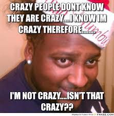 Crazy People Meme - im crazy meme info