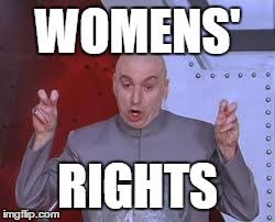 Womens Rights Memes - dr evil laser meme imgflip