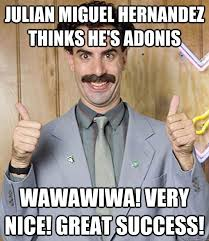 Adonis Meme - julian miguel hernandez thinks he s adonis wawawiwa very nice