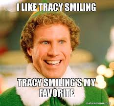 Tracy Meme - i like tracy smiling tracy smiling s my favorite make a meme