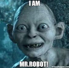 I Robot Meme - i am mr robot meme gollum 32716 memeshappen