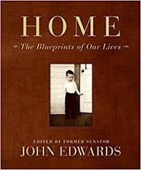 home the blueprints of our lives john edwards 9780060884543