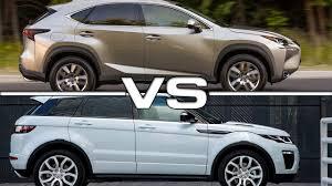 lexus nx vs land rover range rover evoque youtube