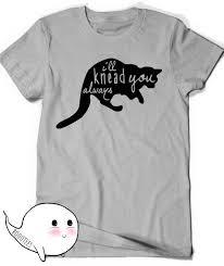 cat shirt i u0027ll knead you funny shirt t shirt tee mens