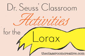dr seuss classroom activities for the lorax