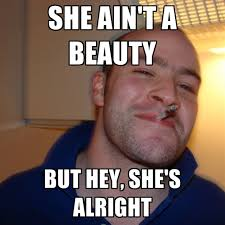 Meme Beauty - she ain t a beauty but hey she s alright create meme