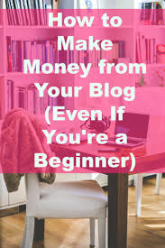 How To Earn Money From There U0027s More Ways To Earn Money From Your Blog Than Pennies From