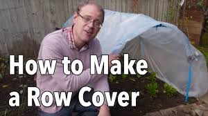 hoop house how to make a row cover tunnel youtube