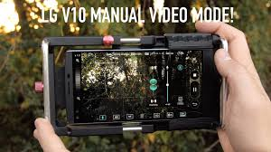 game changer manual video mode on the lg v10 camera youtube