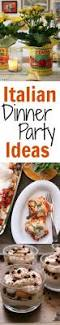 Easy Italian Dinner Party Recipes - 61 best dinner party ideas images on pinterest marriage dinner