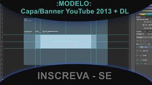 Popular MODELO: Capa/Banner YouTube 2013 + DL - YouTube #YO67