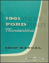 1961 ford thunderbird repair shop manual original