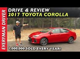 year toyota corolla 1 million sold every year 2017 toyota corolla review on everyman