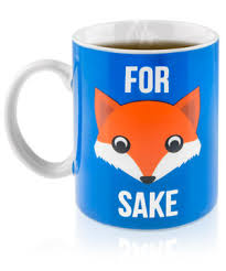 for fox sake funny mug with a cleverly disguised expletive
