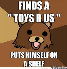 Meme Toys - pedobear toys r us by littlelionboy1 meme center