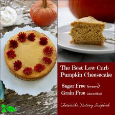 cheesecake factory hours on thanksgiving low carb pumpkin cheesecake recipe cheesecake factory inspired