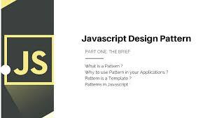 pattern exles in javascript what is design pattern in javascript the best design 2017