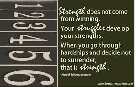 motivational quote running strength does not come from winning your struggles develop your