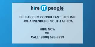 Sap Crm Functional Consultant Resume Sample by Sr Sap Crm Consultant Resume Johannesburg South Africa Hire It