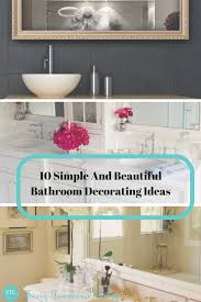 simple bathroom decor ideas 10 simple and beautiful bathroom decorating ideas