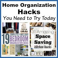 Home Needs 199 Home Organization Hacks You Need To Try Today