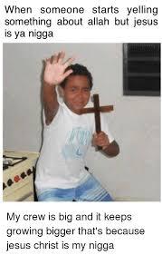 My Nigga Memes - 25 best memes about jesus christ is my nigga jesus christ