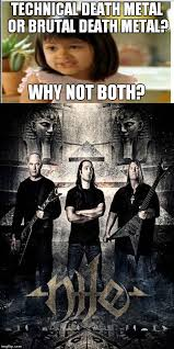 Metal Memes - as a guy who likes death metal but not brutal or technical i gotta