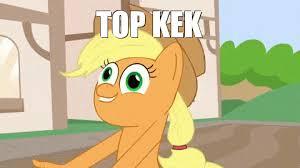 Top Kek Meme - top kek my little pony friendship is magic know your meme