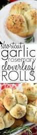 thanksgiving rolls recipe quick u0026 easy garlic rosemary cloverleaf dinner rolls