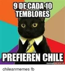 Chilean Memes - 9 decada10 temblores prefieren chile tores chileanmemes fb chilean