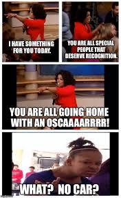 Get Memes - oprah you get a car everybody gets a car meme imgflip
