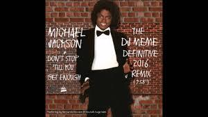 Don Meme - michael jackson don t stop till you get enough dj meme
