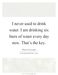 i never used to drink water i am six liters of water