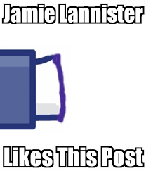 Jamie Meme - jamie lannister likes this post game of thrones meme jokes and