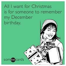 December Birthday Meme - pin by kimberly bassoon on birthday funny pinterest
